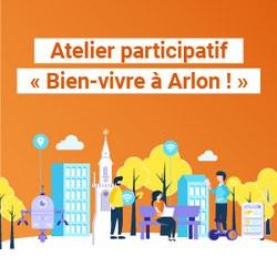Appel à participation : atelier participatif « Bien-vivre à Arlon ! »